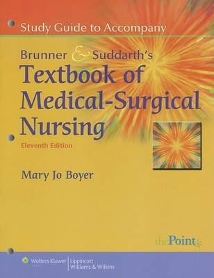 Study Guide to Accompany Smeltzer and Bare, Brunner and Suddarth's Textbook of Medical Surgical Nursing by Suzanne C Smeltzer