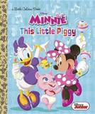 This Little Piggy (Disney Junior: Minnie's Bow-Toons) by Jennifer Liberts Weinberg