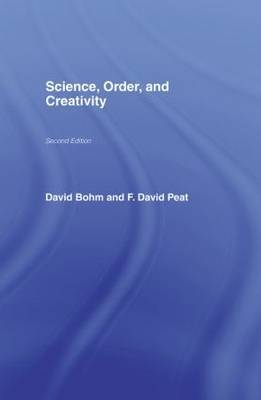 Science, Order and Creativity second edition by David Bohm