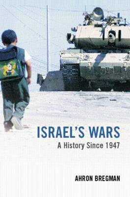 Israel's Wars: From the 1947 Palestine War to the Al-Aqsa Intifada by Ahron Bregman image