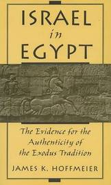 Israel in Egypt by James K. Hoffmeier