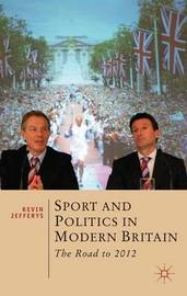 Sport and Politics in Modern Britain by Kevin Jefferys image