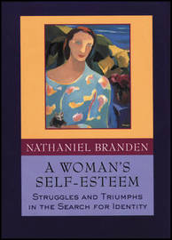A Woman's Self-Esteem by Nathaniel Branden