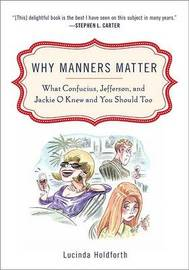 Why Manners Matter by Lucinda Holdforth image