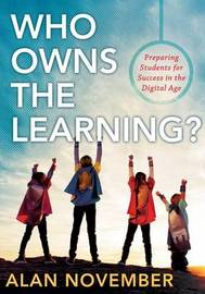 Who Owns the Learning? by Alan November