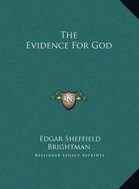 The Evidence for God the Evidence for God by Edgar Sheffield Brightman