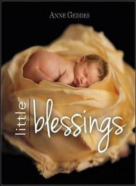 Anne Geddes Little Blessings by Anne Geddes