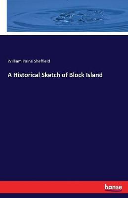 A Historical Sketch of Block Island by William Paine Sheffield