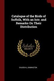 Catalogue of the Birds of Suffolk, with an Intr. and Remarks on Their Distribution by Churchill Babington image