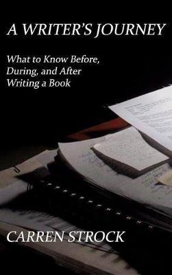 A Writer's Journey by Carren Strock