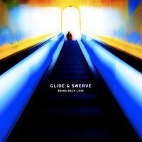 Bring Back Love by Glide & Swerve