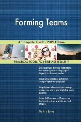 Forming Teams A Complete Guide - 2019 Edition by Gerardus Blokdyk image
