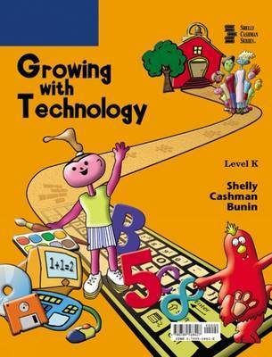 Growing with Technology: Level K by Gary B Shelly image