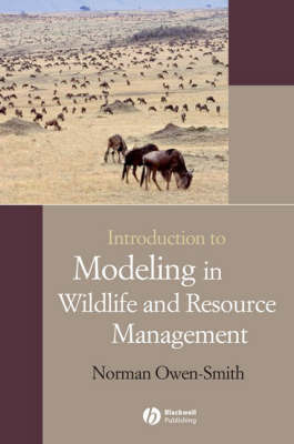 Introduction to Modeling in Wildlife and Resource Conservation by Norman Owen-Smith