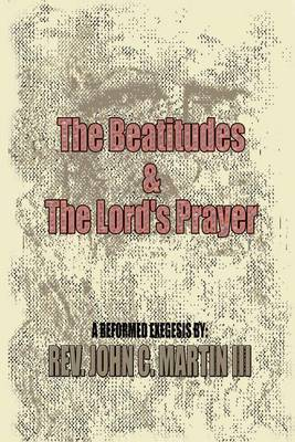 The Beatitudes and the Lords Prayer: Matthew 5:1-12 Matthew 6:9-15 Sermon Series by John C. Martin III image