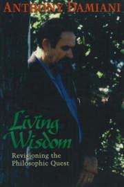 Living Wisdom by Anthony J. Damiani image