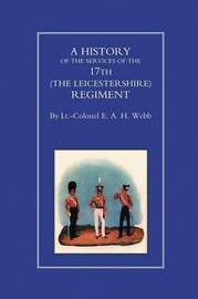 History of the Services of the 17th (the Leicestershire) Regiment by E.A.H. Webb image
