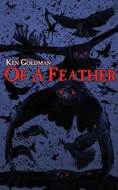 Of a Feather by Ken Goldman