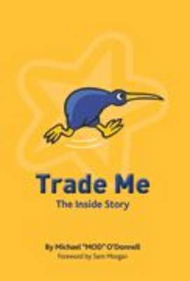 Trade Me: The Inside Story by Michael O'Donnell