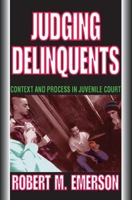 Judging Delinquents by Robert M Emerson