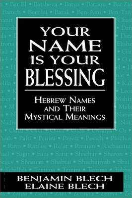 Your Name Is Your Blessing by Benjamin Blech