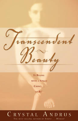 Transcendent Beauty by Crystal Andrus