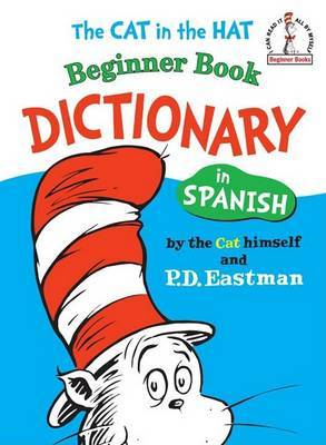 The Cat in the Hat Beginner Book Dictionary in Spanish: Spanish Only by P.D. Eastman image