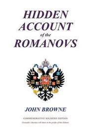 Hidden Account of the Romanovs by John Browne