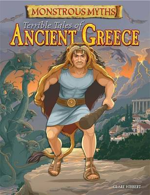 Monstrous Myths: Terrible Tales of Ancient Greece by Clare Hibbert image