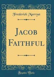 Jacob Faithful (Classic Reprint) by Frederick Marryat image