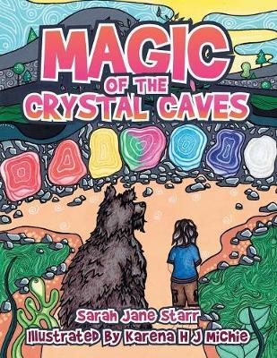 Magic of the Crystal Caves by Sarah Jane Starr