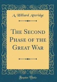 The Second Phase of the Great War (Classic Reprint) by A.Hilliard Atteridge image
