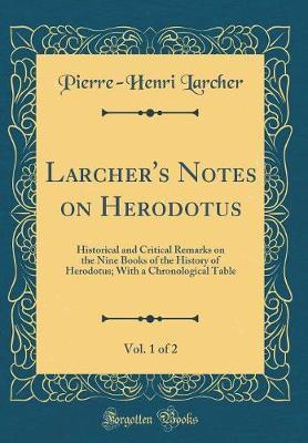 Larcher's Notes on Herodotus, Vol. 1 of 2 by Pierre Henri Larcher image