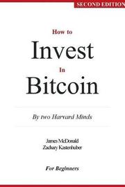 How to Invest in Bitcoin by James McDonald image