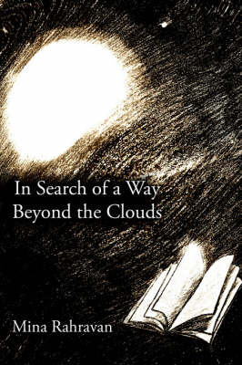 In Search of a Way Beyond the Clouds by Mina, Rahravan