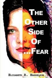 The Other Side of... Fear by Elizabeth R. Harrelson