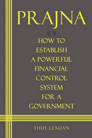 PRAJNA, How to Establish a Powerful Financial Control System for A Government by Thuy Lexuan