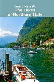 The Lakes of Northern Italy by Enrico Massetti
