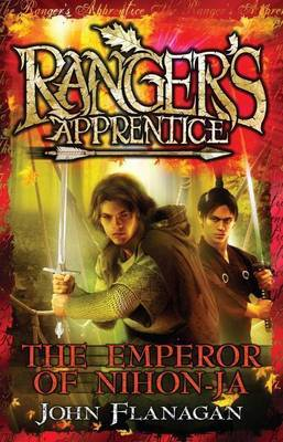 Ranger's Apprentice 10: The Emperor of Nihon-Ja by John Flanagan