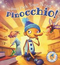 Don't Pick Your Nose, Pinocchio! by Steve Smallman
