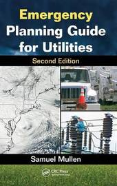 Emergency Planning Guide for Utilities by Samuel Mullen