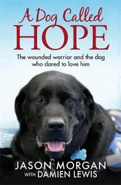 A Dog Called Hope by Damien Lewis