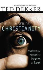 The Slumber of Christianity by Ted Dekker image