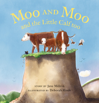 Moo and Moo and the Little Calf Too by Jane Millton