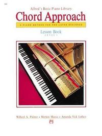 Alfred's Basic Piano Chord Approach Lesson Book, Bk 1 by Willard A Palmer
