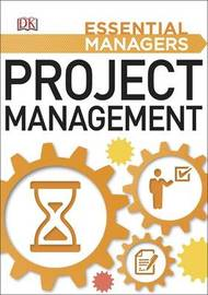 Project Management: Essential Managers by DK