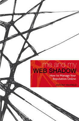 Me and My Web Shadow by Antony Mayfield