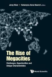 Rise Of Megacities, The: Challenges, Opportunities And Unique Characteristics