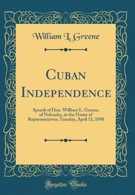 Cuban Independence by William L Greene image