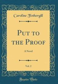 Put to the Proof, Vol. 2 by Caroline Fothergill image